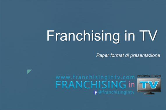 """""""Franchising in TV"""" il programma televisivo, web e social per la promozione del Franchising"""